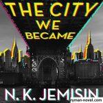 The City We Became, Novel Fantasi Karya N. K. Jemisin