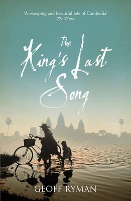 The King's Last Song, a Novel of Twelfth-century Cambodia